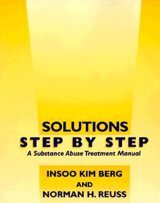 Solutions Step by Step By Berg, Insoo Kim/ Reuss, Norman H.