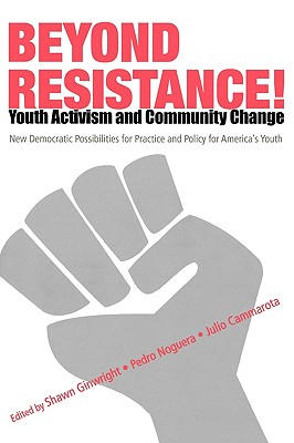 Beyond Resistance! By Ginwright, Shawn A. (EDT)/ Noguera, Pedro (EDT)/ Cammarota, Julio (EDT)