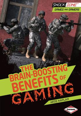 The Brain-Boosting Benefits of Gaming By Kaplan, Arie