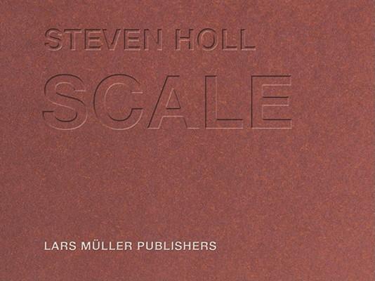 Steven Holl ++ Scale By Muller, Lars (EDT)