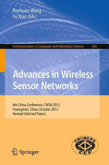 Advances in Wireless Sensor Networks By Wang, Ruchuan (EDT)/ Xiao, Fu (EDT)